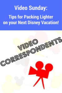 Tips for Packing Lighter for Your Next Disney Vacation While Still Bringing Everything You Need!
