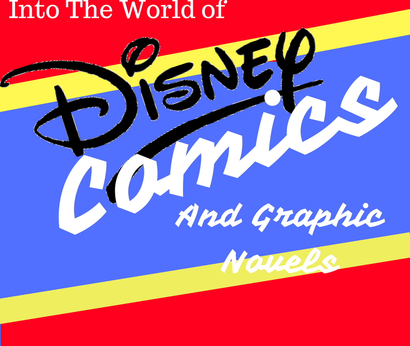 Into The World of Disney Comics and Graphic Novels