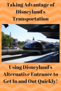 Taking Advantage of Disneyland's Transportation- Using Disneyland's Alternative Entrance to Get In and Out Quickly