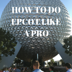 How to do Epcot like a pro