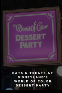 Tips for Taking Advantage of Disneyland's World of Color Dessert Party