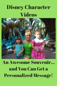 Disney Character Videos- An Awesome Souvenir... and You Can Get a Personalized Message!