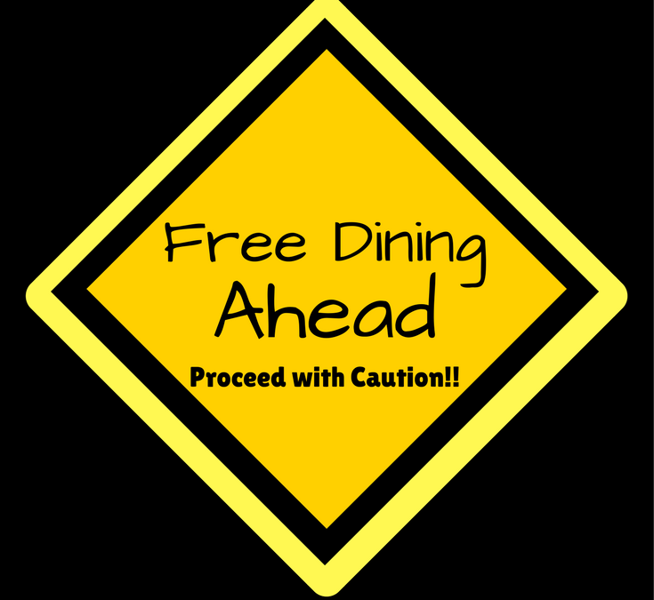 Caution Free Dining Ahead, Please Be Kind to Your Travel Agent!