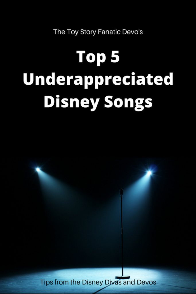 Toy Story Fanatic Devo's Top 5 Underappreciated Disney Songs.
