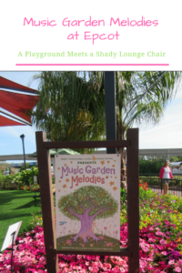 Music Garden Melodies at Epcot: A Playground Meets a Shady Lounge Chair