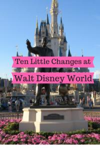 Ten Little Changes at Walt Disney World Resort