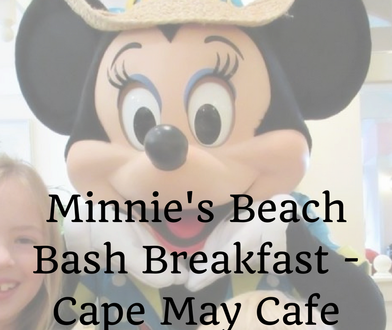 Throwback Thursday: Minnie's Beach Bash Breakfast at Cape May Café