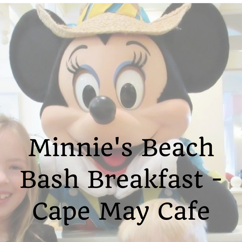 Throwback Thursday: Minnie's Beach Bash Breakfast at Cape ...