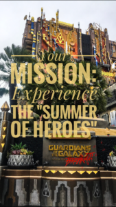 """Summer of Heroes"" in California Adventure / Guardians of the Galaxy: Mission Breakout!"