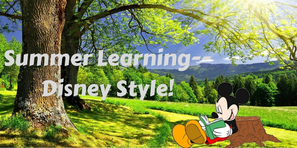 Summertime Learning – Disney Style!