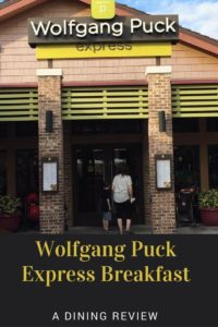 Wolfgang Puck Express breakfast review, counter service Disney Springs, Dining plan breakfast