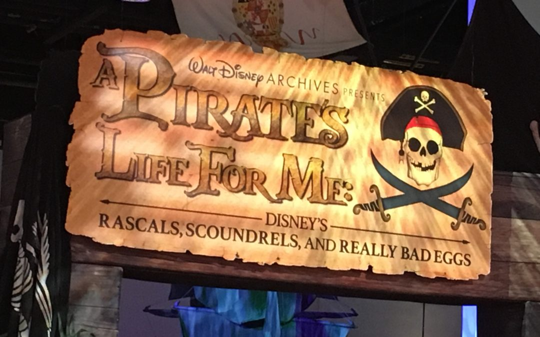 "D23 Expo 2017: ""A Pirates Life for Me!"" – A Tour of the Walt Disney Archives Exhibit"