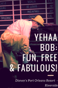 YeHaa Bob at Disney's Port Orleans Resort - Riverside: Free, Fun & Fabulous!