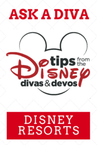 Ask a Diva Disney Resorts