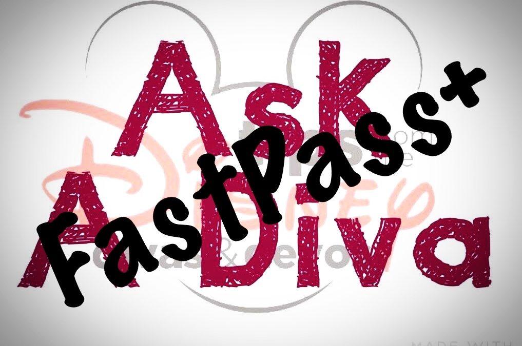 Ask a Diva: FastPass+