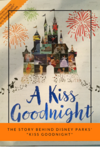 "The Story behind Disney Parks' ""Kiss Goodnight"""