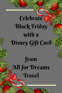 Disney Black Friday deals, Disney gift card for Black Friday, Disney gift cards, earn Disney gift cards, Disney vacation for Christmas