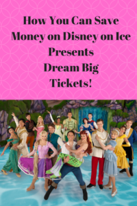 "How You Can Save Money on Disney on Ice Presents ""Dream Big!"" Tickets"