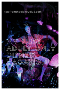My First Adult Only Disney Vacation