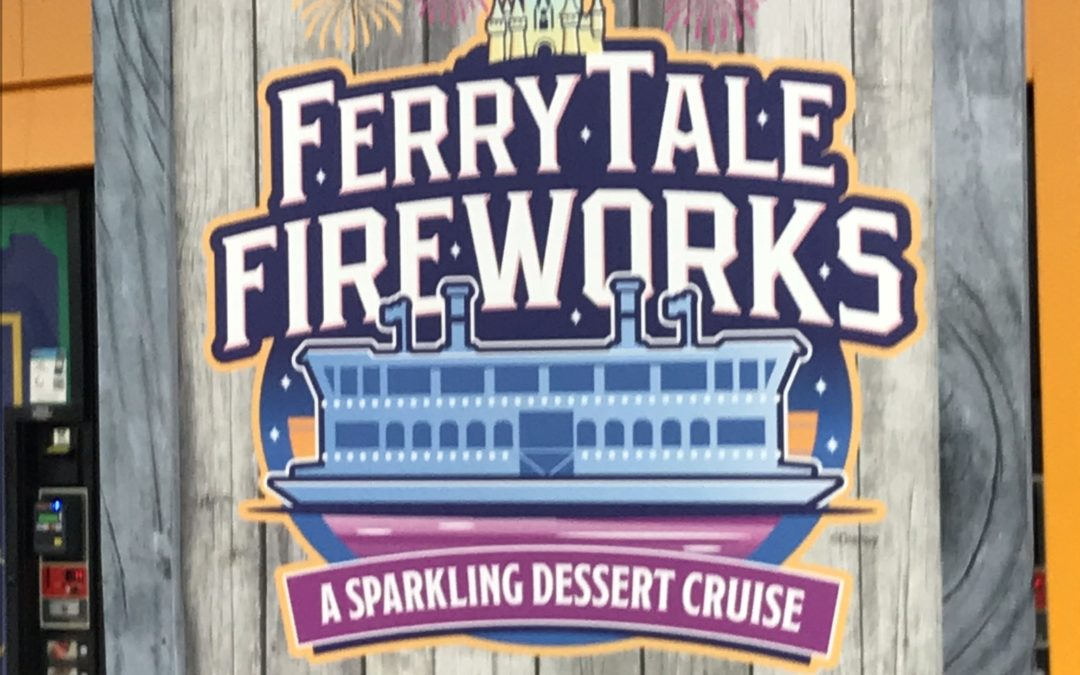 Ferrytale Fireworks: A Sparkling Dessert Cruise – A Happily Ever After Way to End Your Day at Walt Disney World Resort