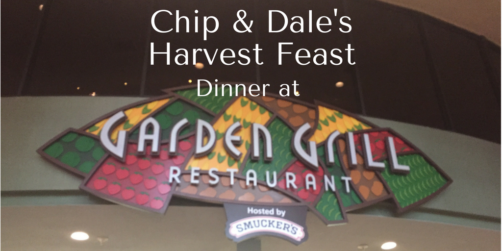 Chip & Dale's Harvest Feast Dinner at Garden Grill Restaurant Review