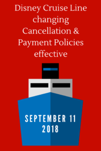 Disney Cruise Line Changing Cancellation and Payment Policies effective September 11, 2018