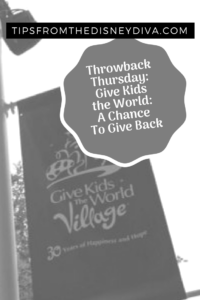 Throwback Thursday: Give Kids the World: A Chance To Give Back