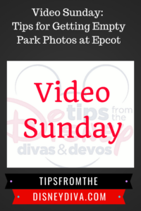Video Sunday: Tips for Getting Empty Park Photos at Epcot