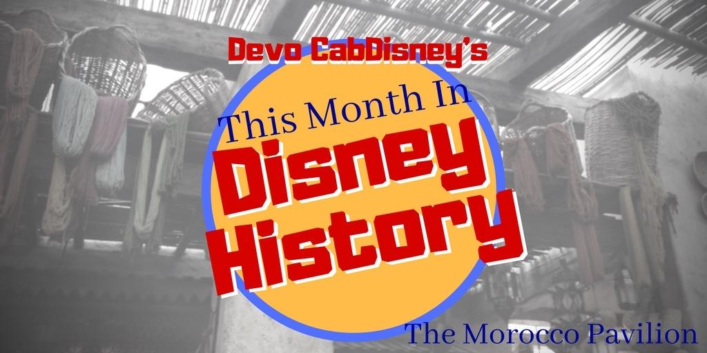 Devo CabDisney's This Month in Disney History: The Morocco Pavilion
