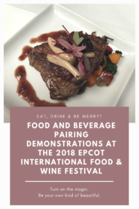 2018 Epcot International Food & Wine Festival Food and Beverage Pairing Demonstrations