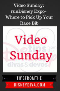 Video Sunday: runDisney Expo- Where to Pick Up Your Race Bib