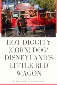 Hot Diggity (Corn) Dog! Disneyland's Little Red Wagon