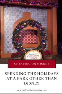 Cheating on Mickey - Spending the Holidays at a Park Other Than Disney