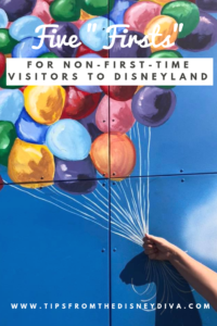 """Five """"Firsts"""" for Non-First-Time Visitors to Disneyland"""