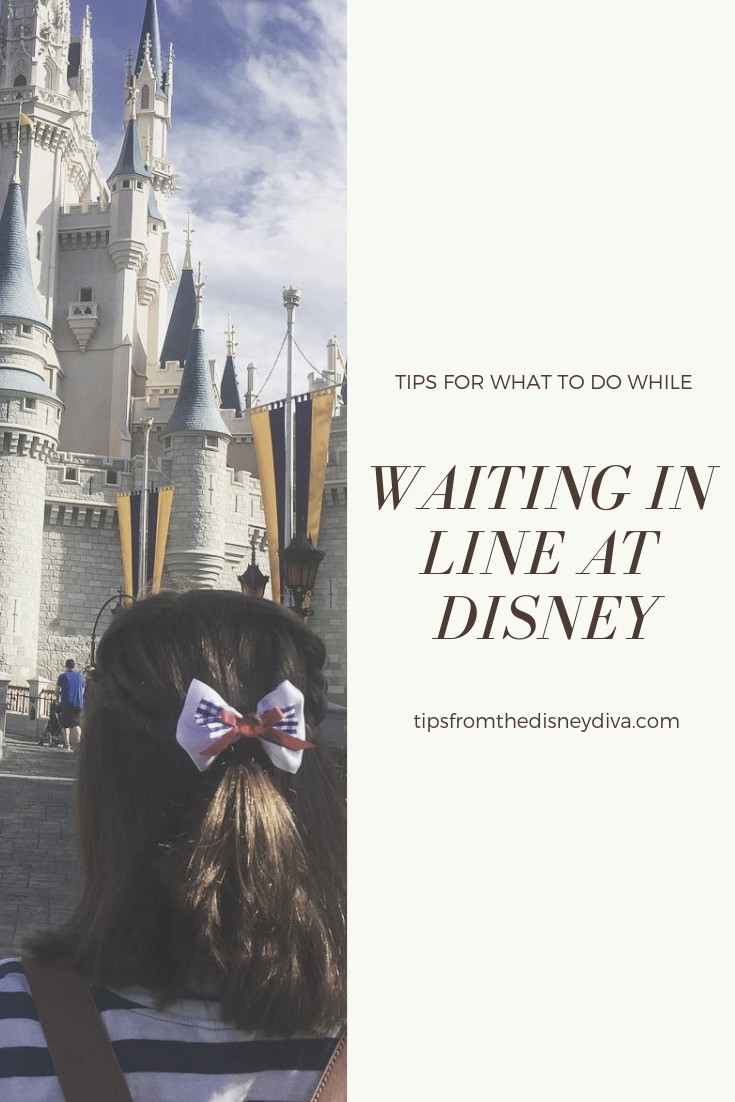 Tips for What to Do While Waiting in Line at Disney - Tips