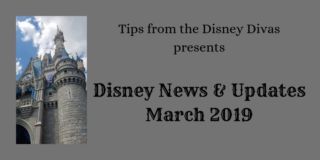 Disney Travel News & Updates, Highlights from March 2019!