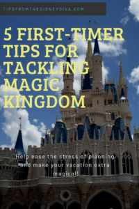 5 First Timer Tips for Tackling Magic Kingdom