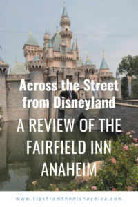 Across from Disneyland A Review of Fairfield Inn Anaheim