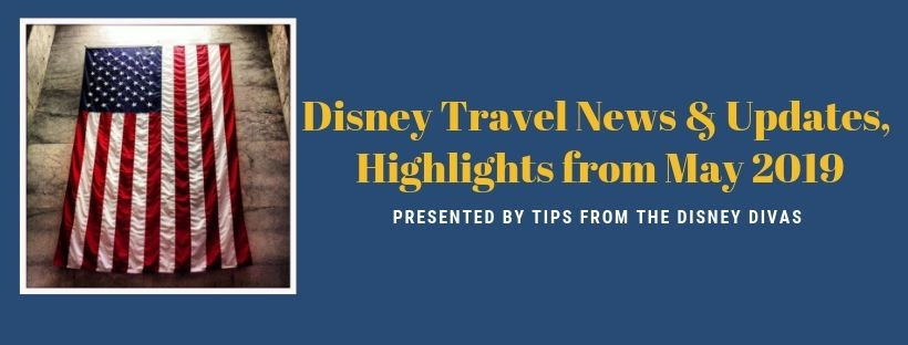 Disney Travel News & Updates, Highlights from May 2019!