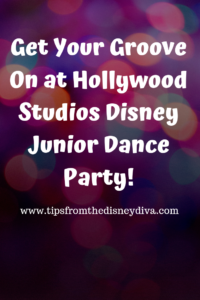 Get Your Groove On at Hollywood Studios Disney Junior Dance Party!