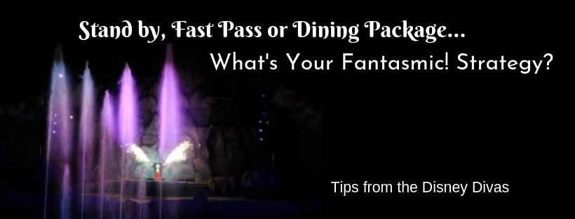 Stand by, Fast Pass or Dining Package Which Fantasmic! Strategy is Best for You?