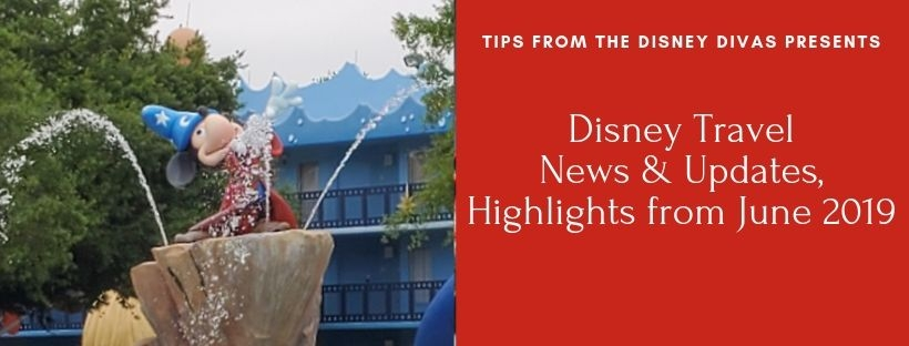 Disney Travel News & Updates, Highlights from June 2019!