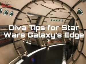 Diva Tips for Star Wars Galaxy's Edge