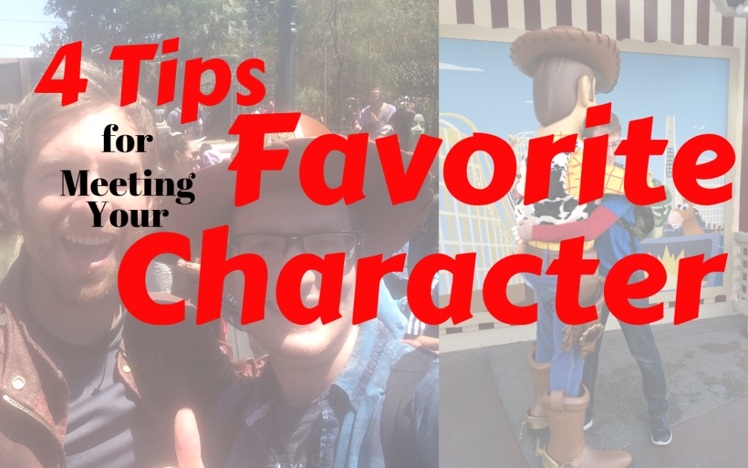 4 Tips on Meeting Your Favorite Character