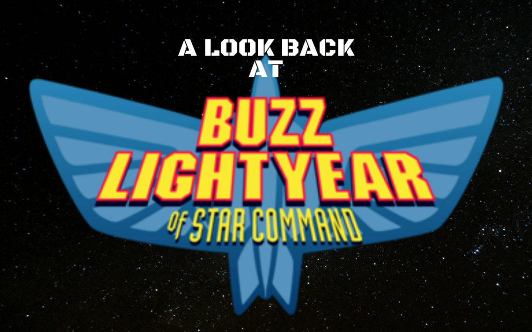Looking Back at Buzz Lightyear of Star Command