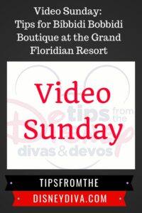 Video Sunday: Tips for Bibbidi Bobbidi Boutique at the Grand Floridian Resort