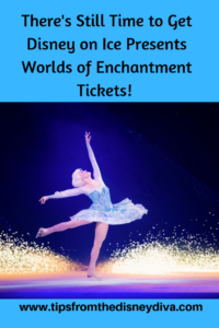 Have You Gotten your Disney on Ice presents Worlds of Enchantment Tickets?