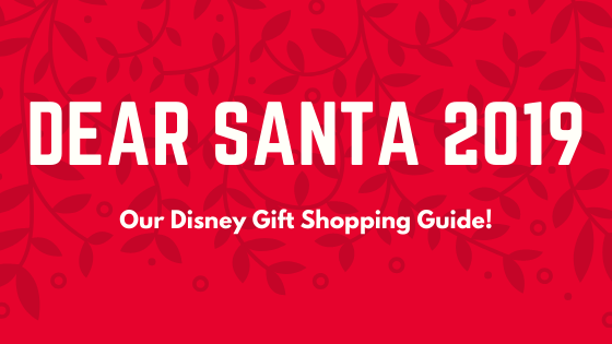 Dear Santa 2019- A Guide to Disney Holiday Gifts