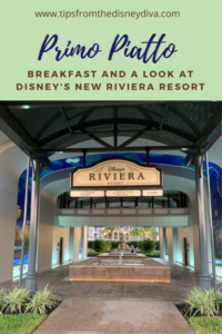 Primo Piatto Breakfast and a Look at Disney's New Riviera Resort
