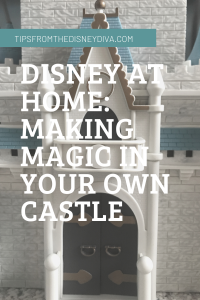 Disney at Home: Making Magic in Your Own Castle